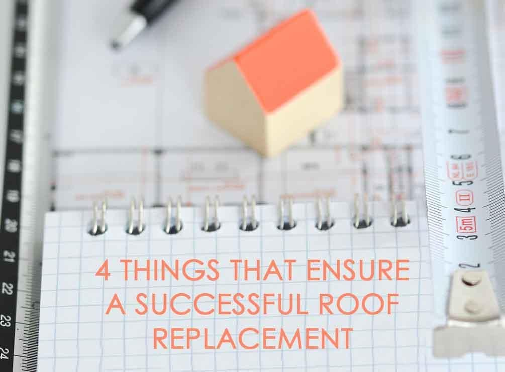 4 Things That Ensure a Successful Roof Replacement