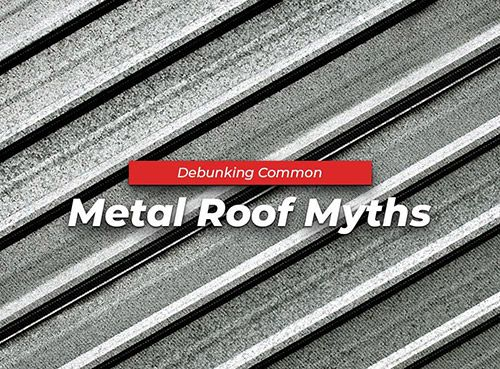 Debunking Common Metal Roof Myths